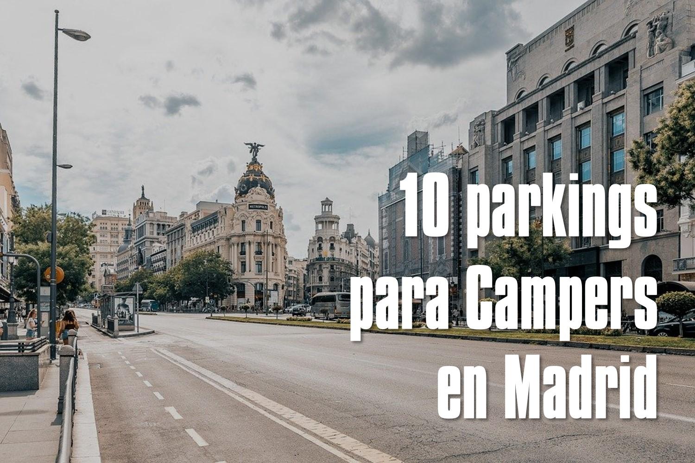 parkings para campers y autocaravanas en Madrid