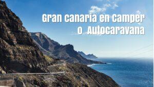 Gran Canaria en furgoneta camper o autocaravana
